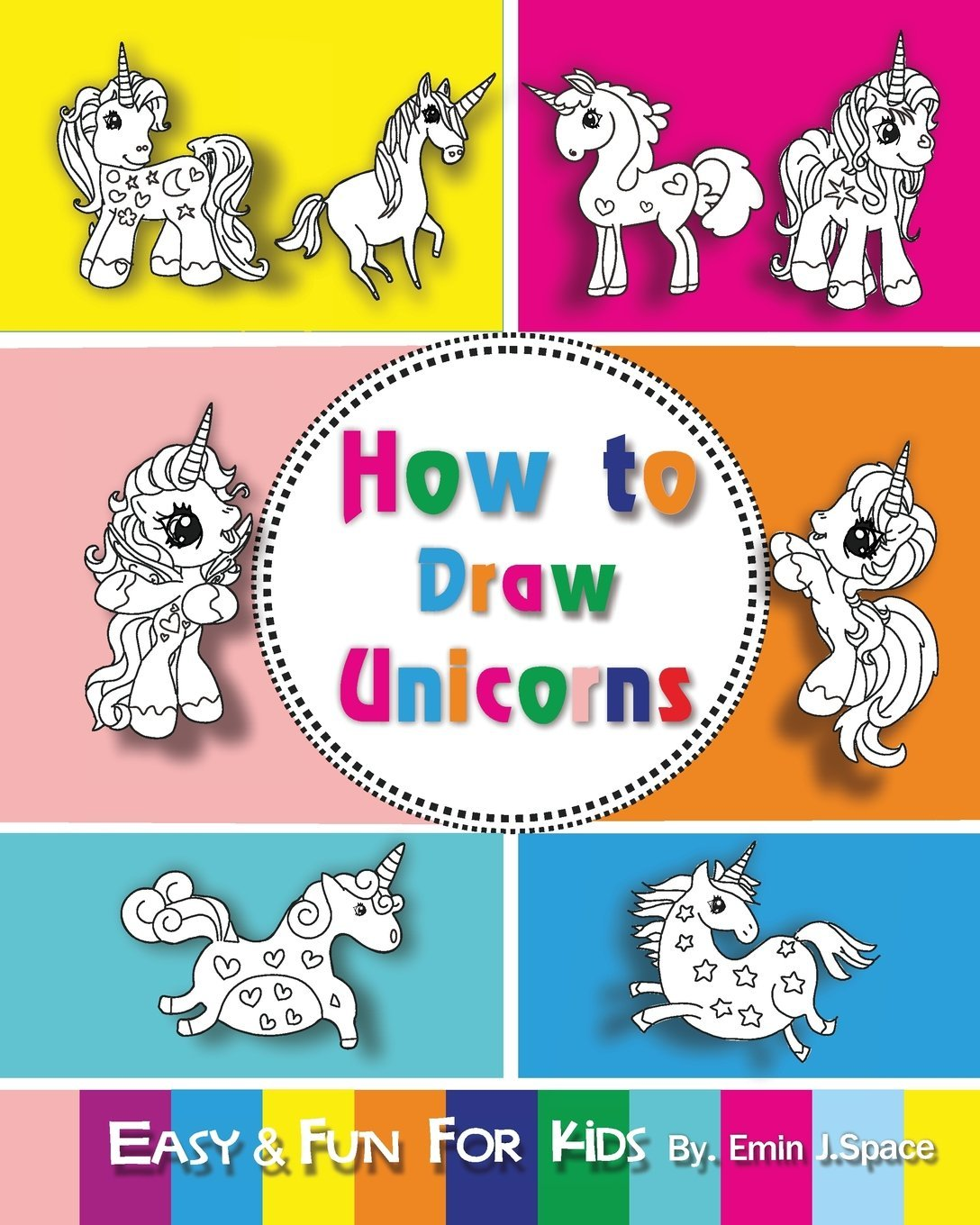 How to draw unicorns easy and fun step by step drawing and activity book for kids 6 8 paperback july 30 2018