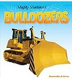 Bulldozers (Mighty Machines)