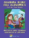 Grandma Noonie Has Alzheimer's