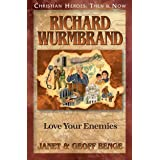 Richard Wurmbrand: Love Your Enemies (Christian Heroes: Then & Now)