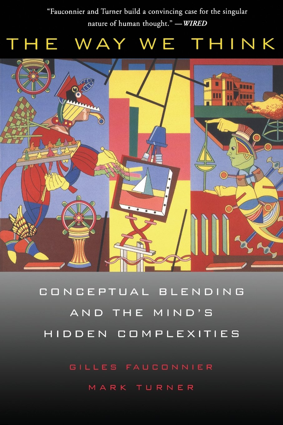 Download The Way We Think: Conceptual Blending And The Mind's Hidden Complexities PDF