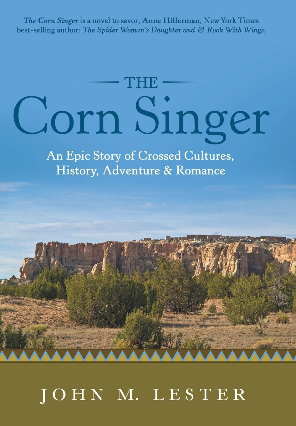 Amazon.com: The Corn Singer: An Epic Story of Crossed Cultures, History,  Adventure & Romance (9781489711533): John M Lester: Books