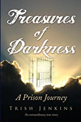 Treasures of Darkness: A Prison Journey Paperback