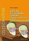 Le B.A.-BA de l'ostéopathie crânienne: Principes et applications pratiques