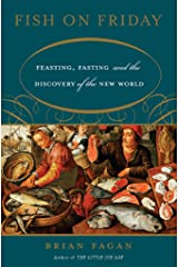 Fish on Friday: Feasting, Fasting, and the Discovery of the New World Kindle Edition