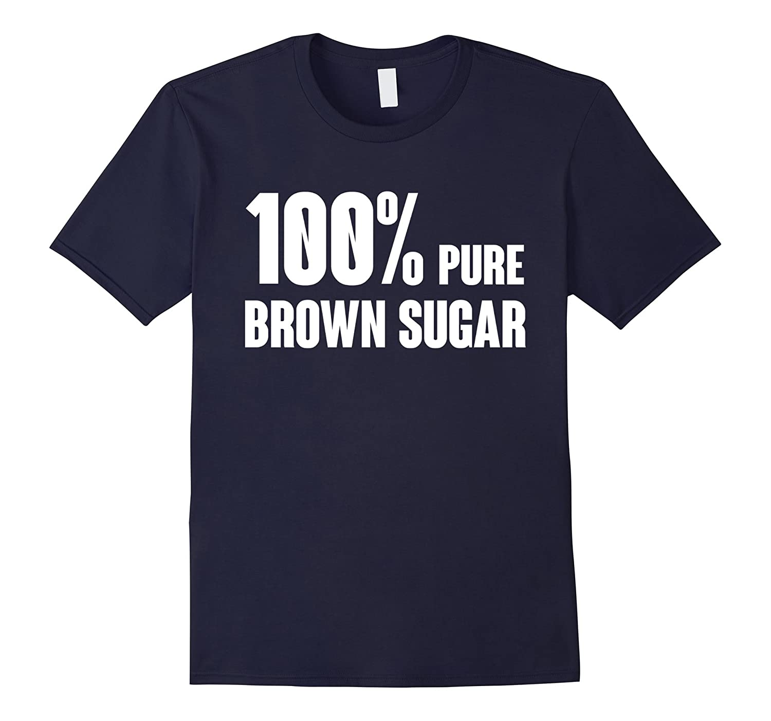 100% pure brown sugar T shirt - Best gift for Men Women-azvn