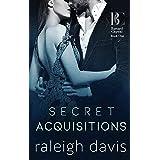 Secret Acquisitions: A billionaire second chance romance (Bad Boy Capital Book 1)