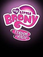 My Little Brony: Fandom is Magic