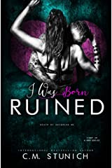I Was Born Ruined: A Reverse Harem Motorcycle Club Romance (Death By Daybreak Motorcycle Club Book 1) Kindle Edition