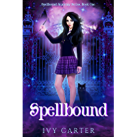 Spellbound: A Paranormal Urban Fantasy Academy Romance (Spellbound Academy Novel Book 1) (English Edition)