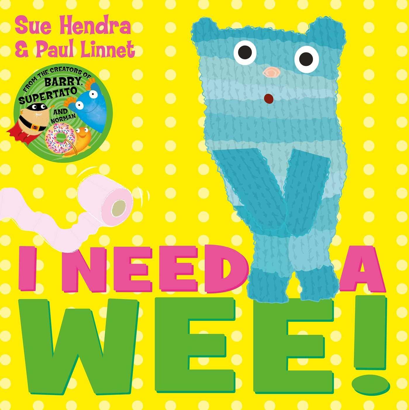 I Need a Wee!: Amazon.co.uk: Hendra, Sue, Linnet, Paul: Books