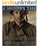 A Soldier's Tale: Memoirs from the Battlefield