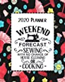 Weekend Forecast Sewing 2020 Planner: Daily, Weekly & Monthly Calendars | January through December | Black Sewing Notions