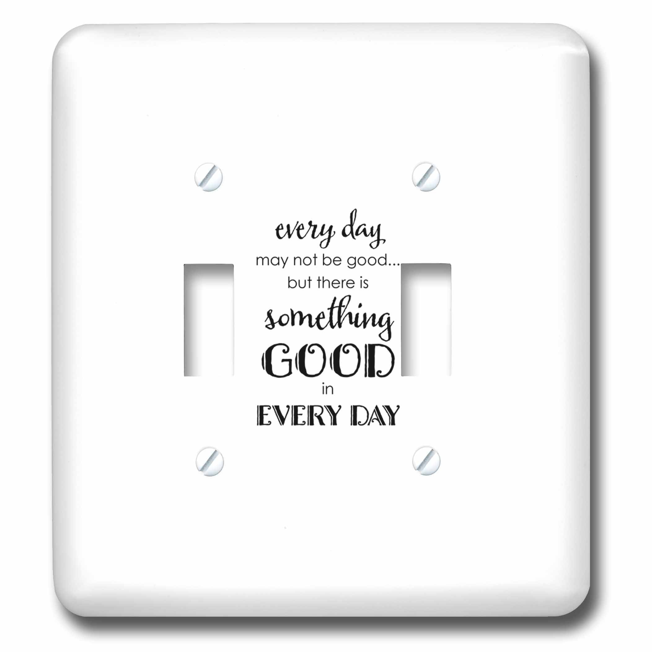 3dRose Uta Naumann Sayings and Typography - Bible Proverb Motivational Typography - Something Good In Every Day - Light Switch Covers - double toggle switch (lsp_275144_2)