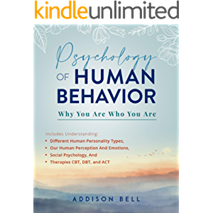 Psychology of Human Behavior: Why You Are Who You Are: Includes Understanding Different Human Personality Types, Our…