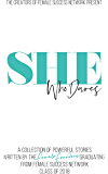 She Who Dares: A Collection Of Powerful Stories Written By The Female Founders Graduating From Female Success Network Class Of 2018