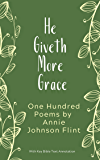 He Giveth More Grace: One Hundred Poems by Annie Johnson Flint (Annie Johnson Flint Collection Book 1)