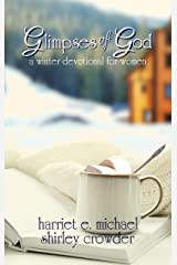Glimpses of God: a winter devotional for women Kindle Edition