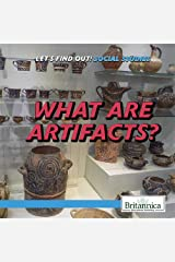 What Are Artifacts? (Let's Find Out! Social Studies Skills) Library Binding