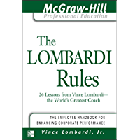 The Lombardi Rules: 26 Lessons from Vince Lombardi--The World's Greatest Coach (The McGraw-Hill Professional Education Series) (English Edition)