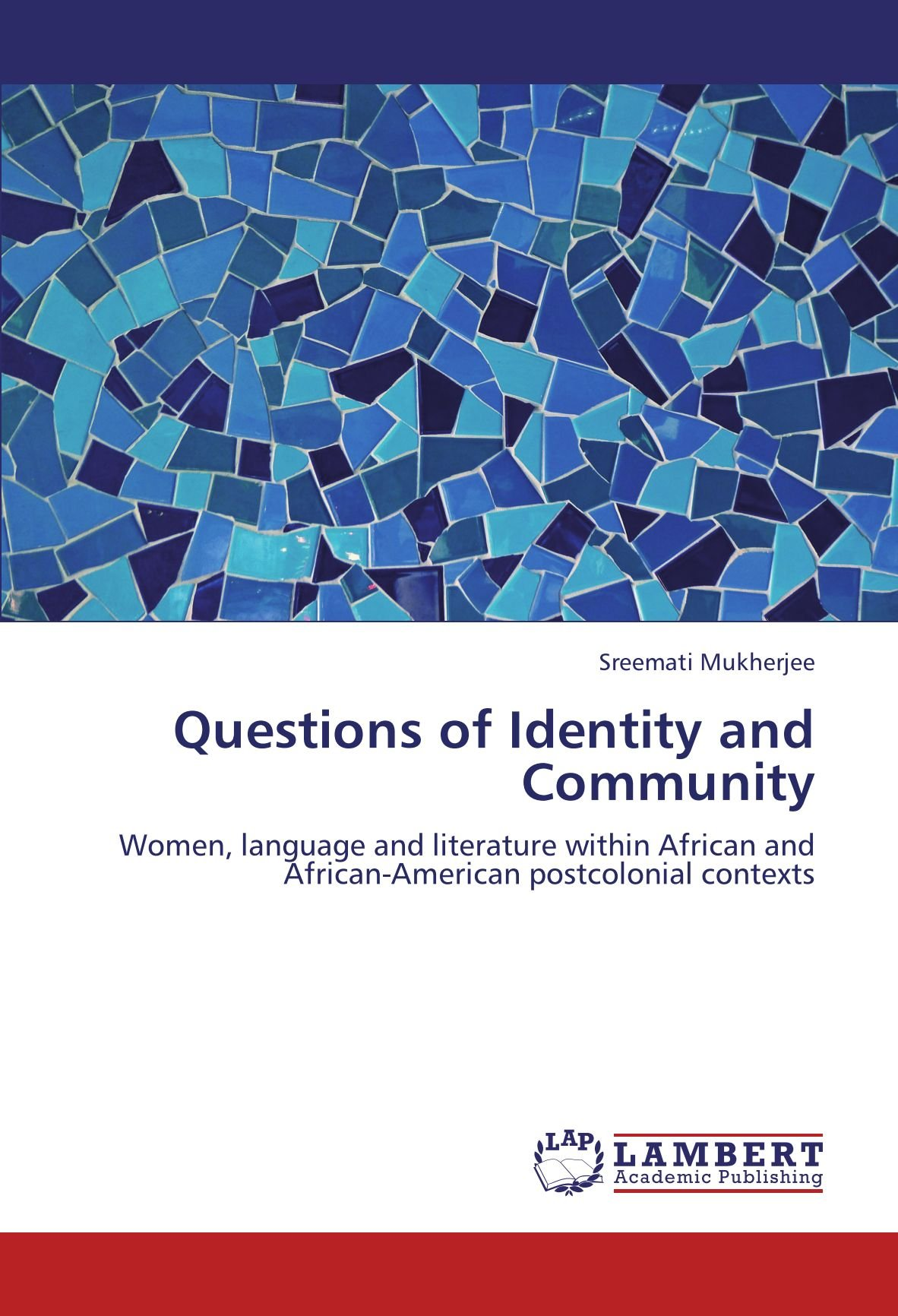Read Online Questions of Identity and Community: Women, language and literature within  African and African-American postcolonial contexts PDF