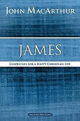 James: Guidelines for a Happy Christian Life (MacArthur Bible Studies) Tapa blanda