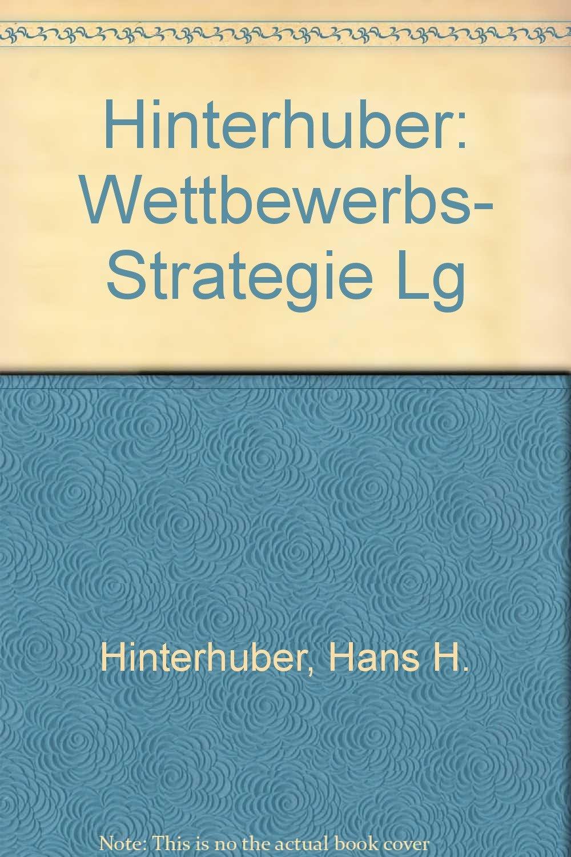 HINTERHUBER:WETTBEWERBS- STRATEGIE LG
