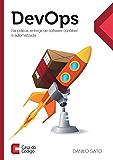 DevOps na prática: entrega de software confiável e automatizada