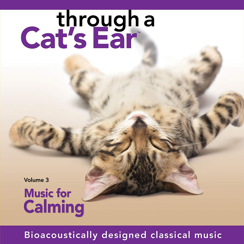 Through a Cat's Ear: Vol. 3, Music for Calming