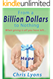 From a Billion Dollars to Nothing: Could you give a billion dollars away and find your soul in the process?