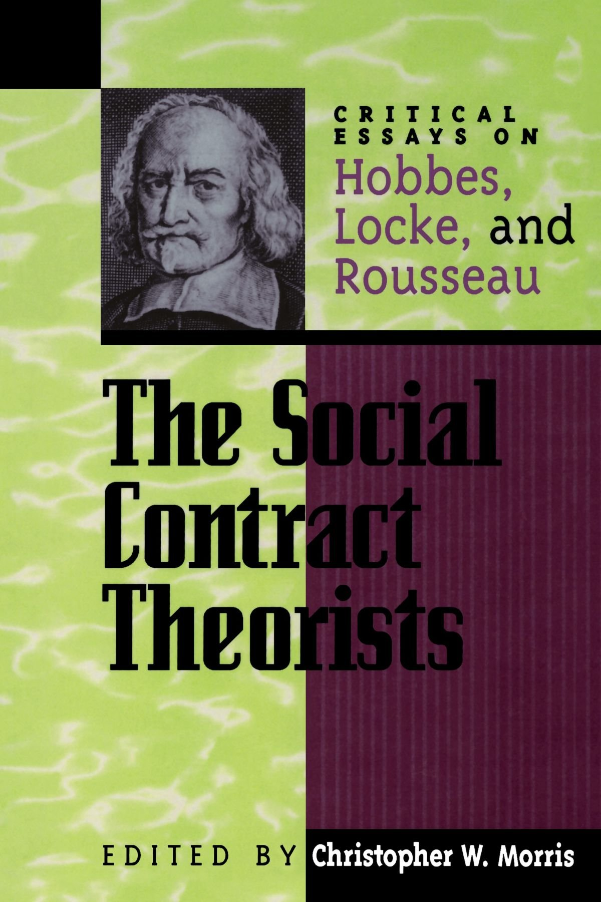 the social contract theorists critical essays on hobbes locke the social contract theorists critical essays on hobbes locke and rousseau critical essays on the classics critical essays on the classics series