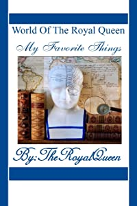 World Of The Royal Queen -My Favorite Things (Volume 1)
