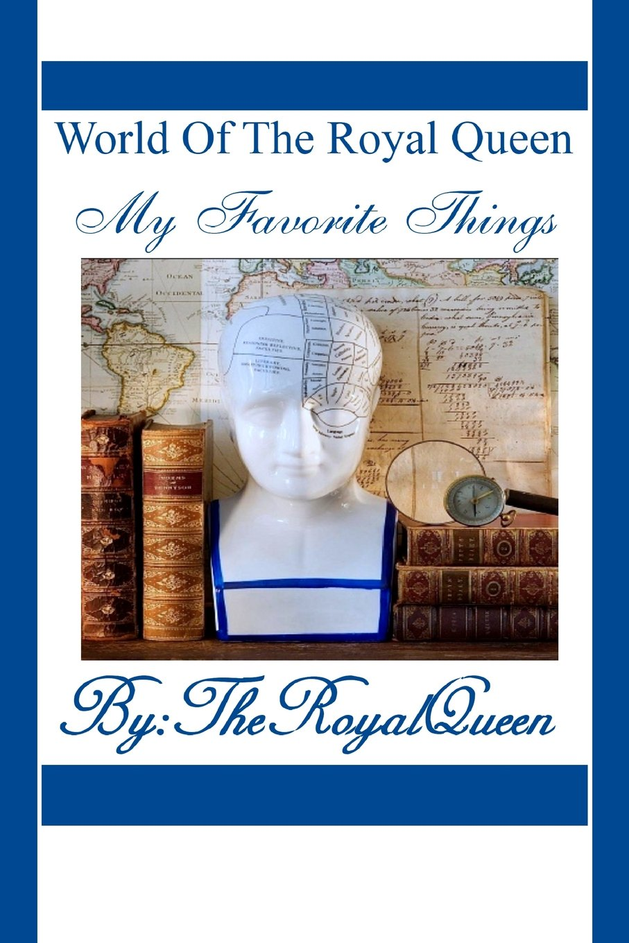 World Of The Royal Queen -My Favorite Things (Volume 1) PDF