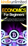 Economics: Explained Economics Guide Book For Basic Understanding of Economics, With Ideas You Have to Know (Basic Economics, Economics For Beginners,Economics Ideas)