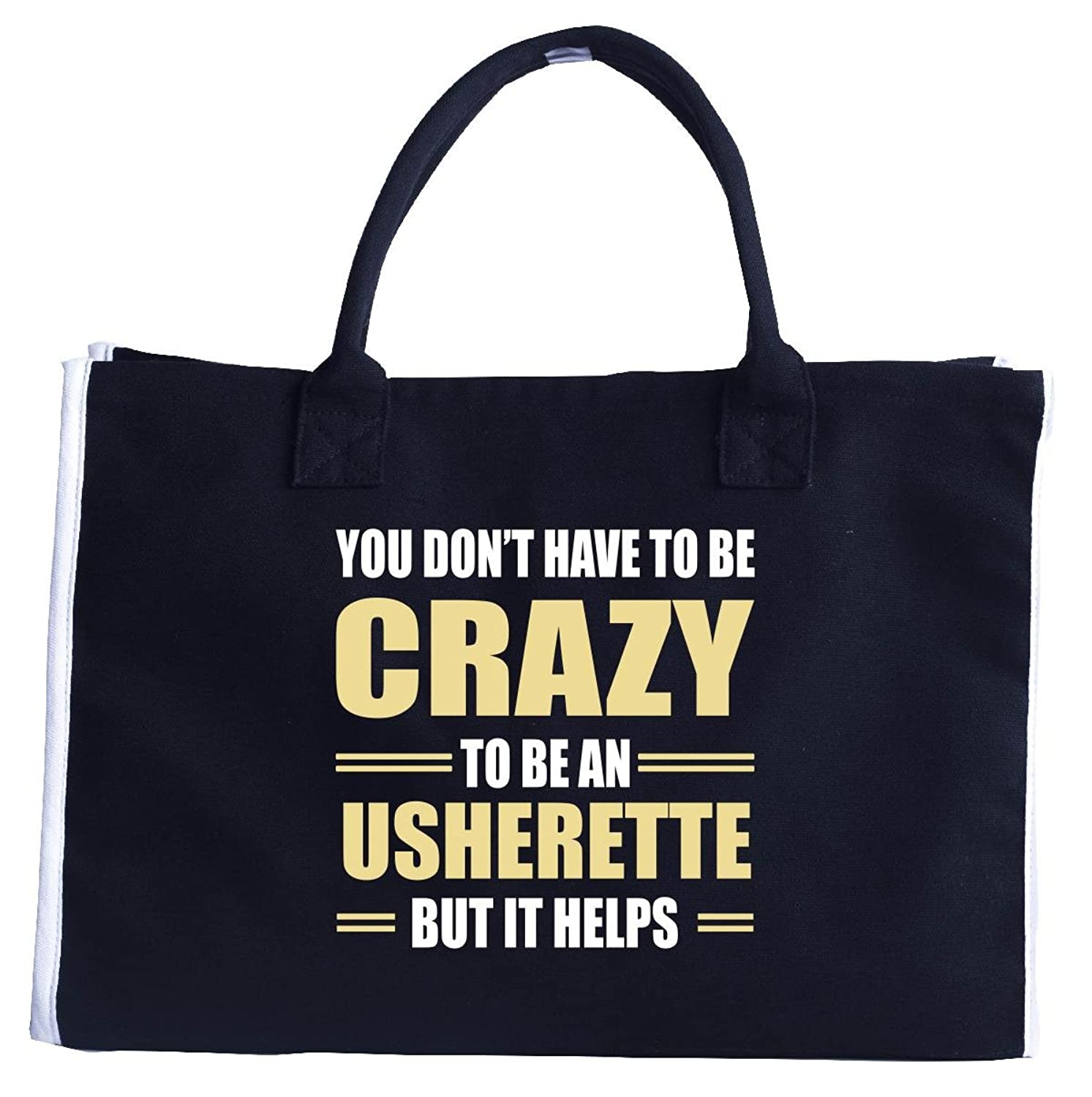 You Don't Have To Be Crazy To Be An Usherette - Fashion Tote Bag