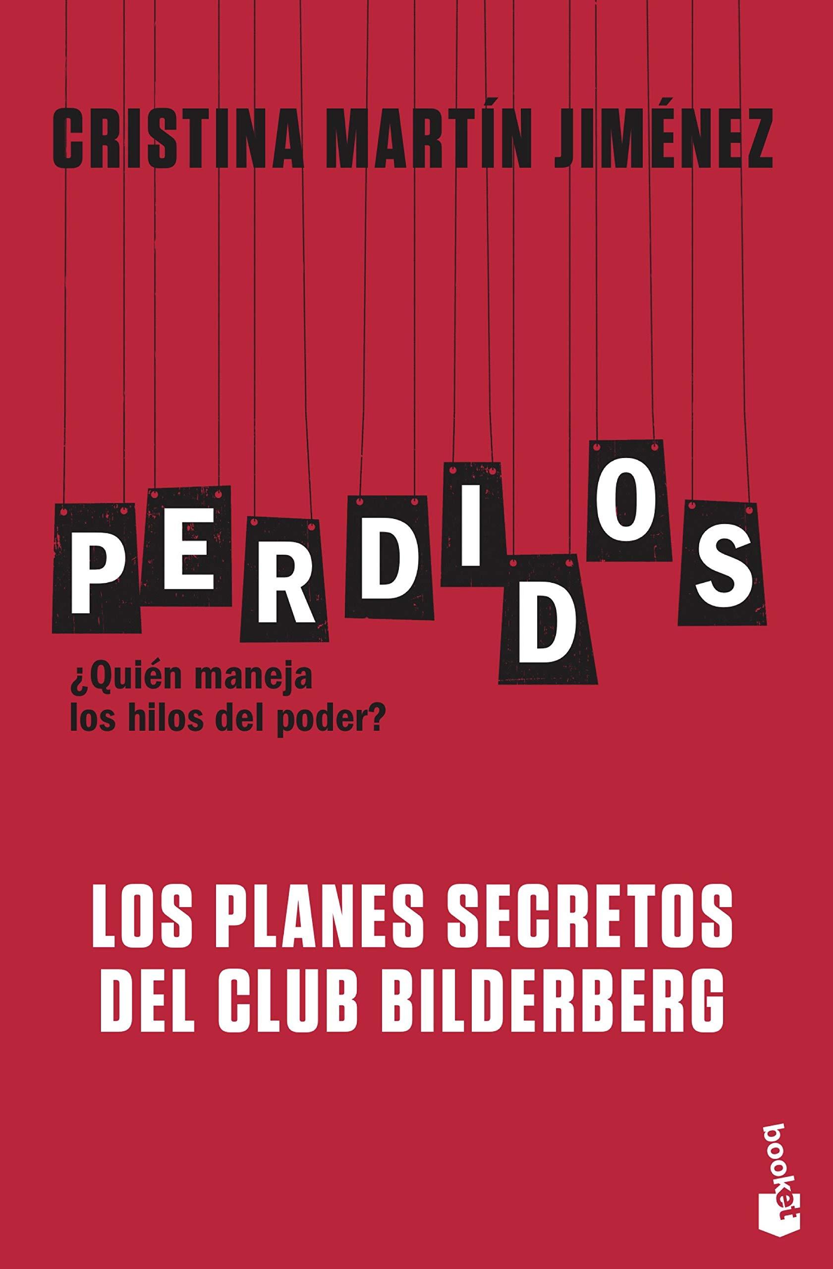 Perdidos. Los planes secretos del Club Bilderberg Divulgación: Amazon.es: Martín Jiménez, Cristina: Libros