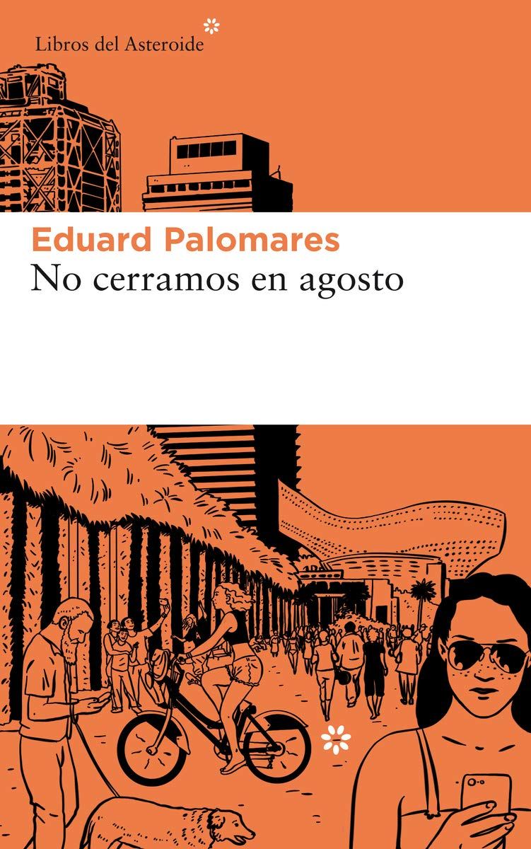 No cerramos en agosto: 220 (Libros del Asteroide): Amazon.es: Eduard  Palomares: Libros