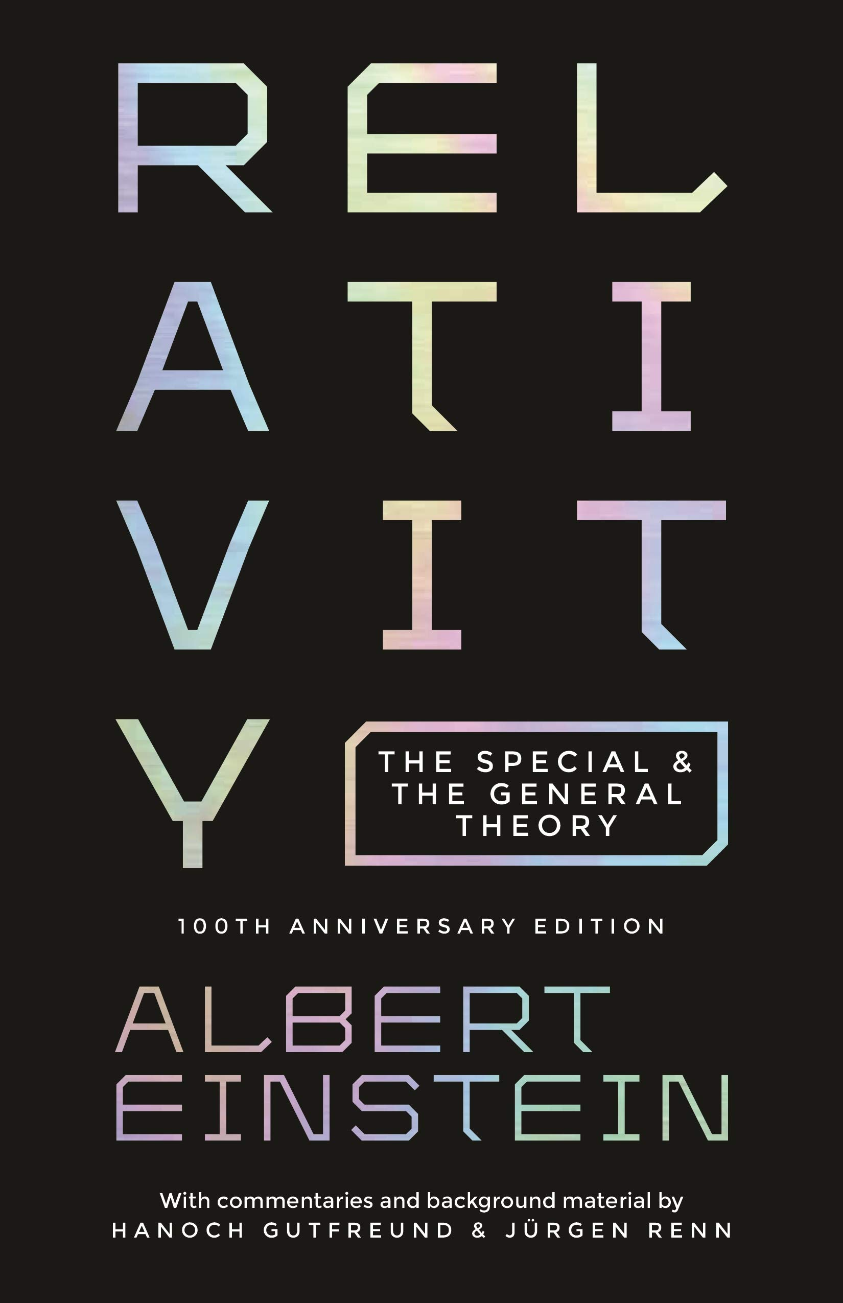 Relativity: The Special and the General Theory - 100th Anniversary Edition por Albert Einstein