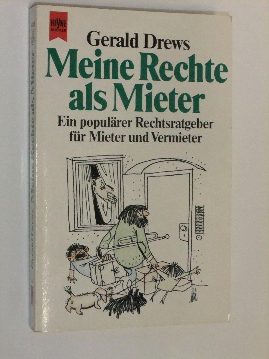 Meine Rechte als Mieter: Ein populärer Rechtsratgeber für Mieter und Vermieter Taschenbuch – 1991 Gerald Drews Heyne 3453003942
