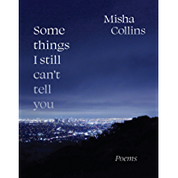 Some Things I Still Can't Tell You: Poems (English Edition)