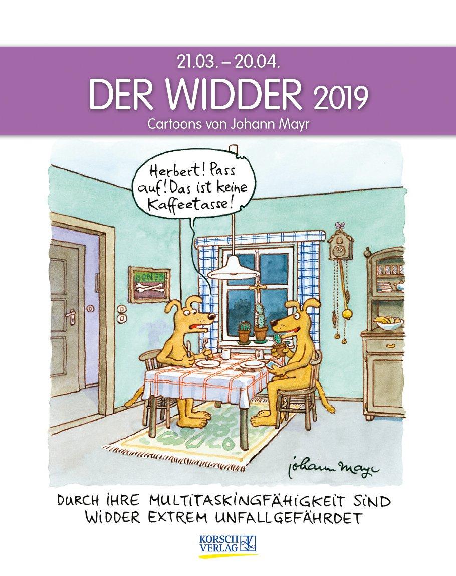 Widder 2019: Sternzeichenkalender-Cartoonkalender als Wandkalender im Format 19 x 24 cm. Kalender – Wandkalender, 1. April 2018 Korsch Verlag Johann Mayr 3731832178 Astrologie / Sternzeichen