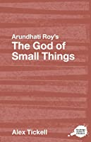 Arundhati Roy's The God Of Small Things: A
