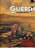 Ernest Guérin (1887-1952) Imagier breton Exposition au musée des beaux-arts de Rennes et au Musée départemental breton de Quimper septembre 2001-mars 2002
