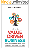 The Value Driven Business: The Simple Strategy To Create A Business You Love (English Edition)