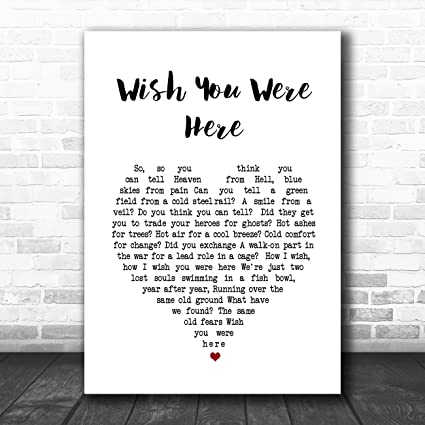 Amazon.com : Wish You were Here Heart Song Lyric Quote Print ...