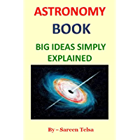 ASTRONOMY BOOK: BIG IDEAS SIMPLY EXPLAINED (English Edition)