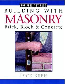 Masonry skills 5e richard t kreh 9780766859364 amazon books building with masonry brick block concrete for pros by pros fandeluxe Images