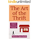 The Art of the Thrift: A Business Guide to Second-Hand Shopping