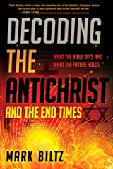 Decoding the Antichrist and the End Times: What the Bible Says and What the Future Holds Paperback