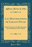 Les Mystifications de Caillot-Duval: Choix de Ses Lettres Les Plus Amusantes Avec Les Réponses de Ses Victimes (Classic Reprint)